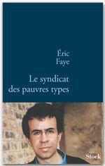 Vente EBooks : Le syndicat des pauvres types  - Éric Faye