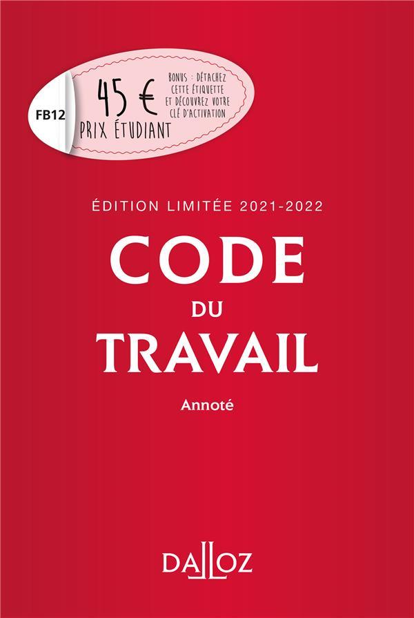 code du travail annoté (édition limitée 2021-2022)