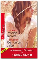 Vente EBooks : Passion secrète - Rien qu'un baiser - Un adversaire trop charmant  - Maureen Child - Tessa Radley - Lois Faye Dyer