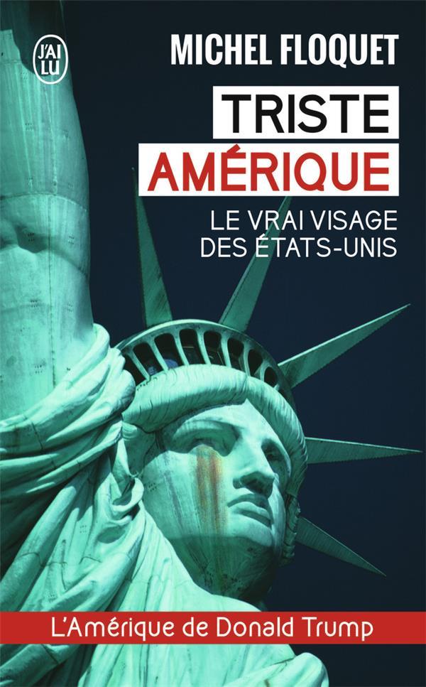 Triste Amerique ; Le Vrai Visage Des Etats-Unis