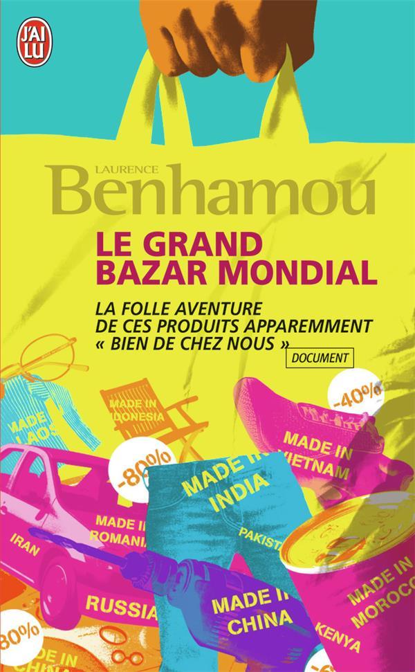 Le grand bazar mondial ; la folle aventure de ces produits apparemment bien de chez nous ; enquête