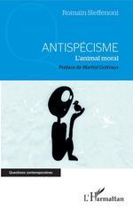 Antispécisme  - Romain Steffenoni