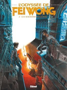 L'odyssée de Fei Wong T.2 ; les seigneurs de la nuit
