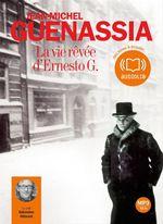 Vente AudioBook : La vie rêvée d'Ernesto G.  - Jean-Michel Guenassia