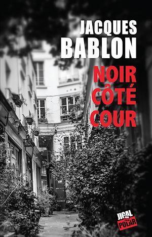 Noir Côté Cour  - Jacques Bablon