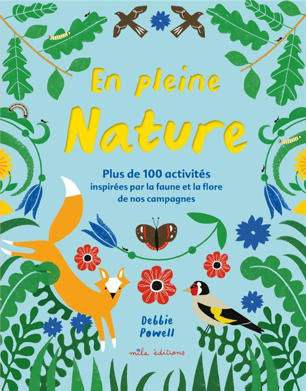 En pleine nature ; plus de 100 activités inspirées par la faune et la flore de nos campagnes