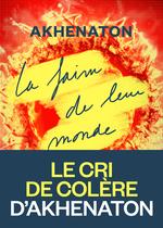 Vente Livre Numérique : La Faim de leur monde  - Akhénaton