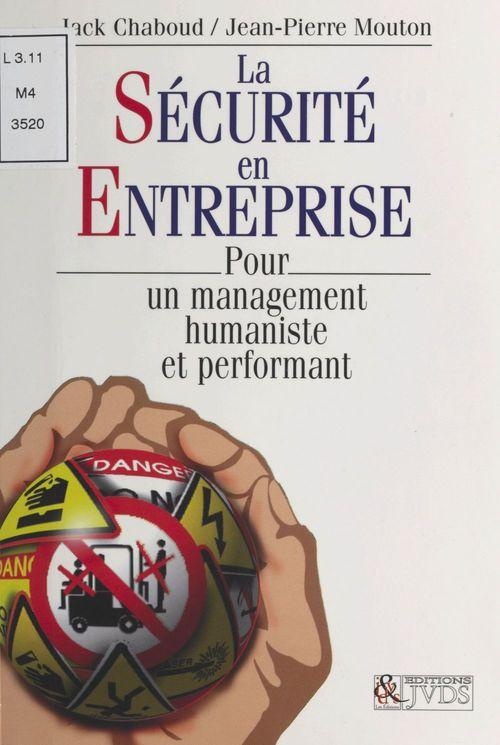 La sécurité en entreprise : pour un management humaniste et performant