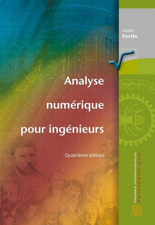 Analyse numérique pour ingénieurs, 4e édition  - André Fortin