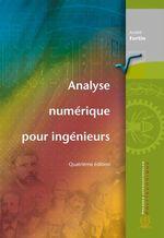Analyse numérique pour ingénieurs, 4e édition  - Andre Fortin