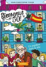 Vente Livre Numérique : Bienvenue au 50 ! Un papillon dans la tête  - Jean-Christophe Tixier