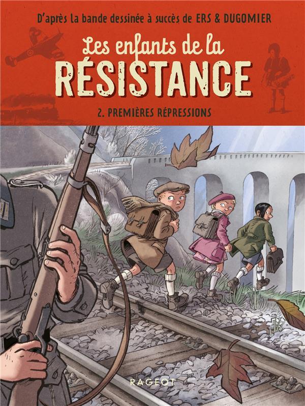Les enfants de la Résistance t.2 ; premières répressions