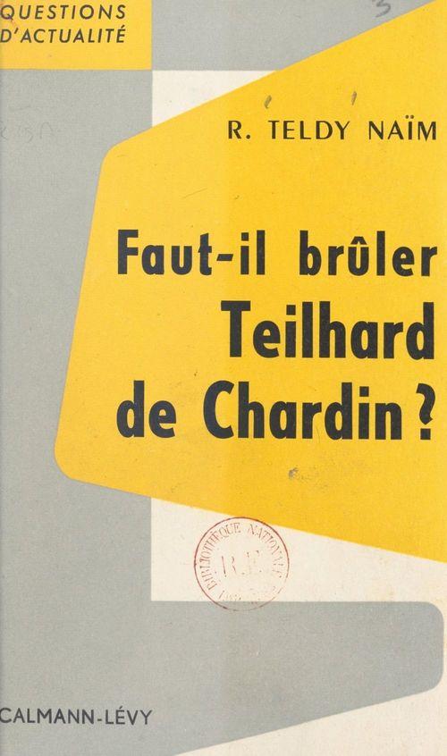 Faut-il brûler Teilhard de Chardin ?