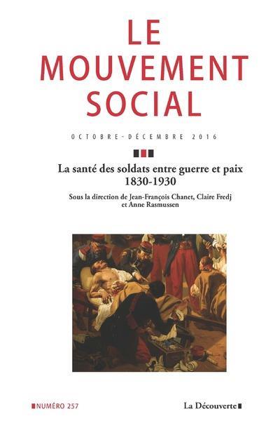Revue le mouvement social n.257 ; la sante des soldats entre guerre et paix, 1830-1930
