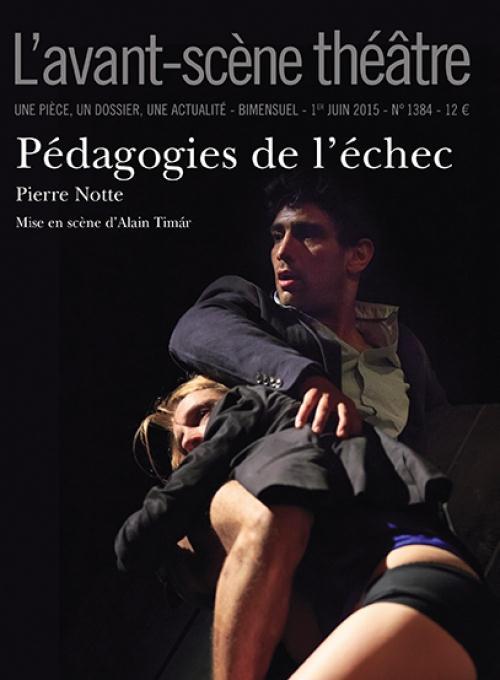 Revue l'avant-scene theatre t.1384; pedagogie de l'echec