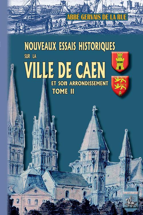 Nouveaux essais historiques sur la ville de Caen et son arrondissement t.2