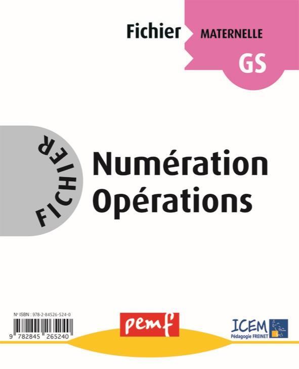 Fichier numération opérations ; cycle 2, niveau 1 ; maternelle grande section