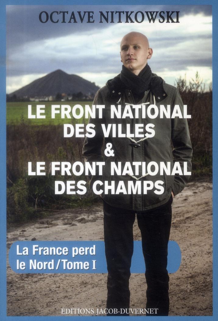 Le front national des villes, le front national des champs - vol01