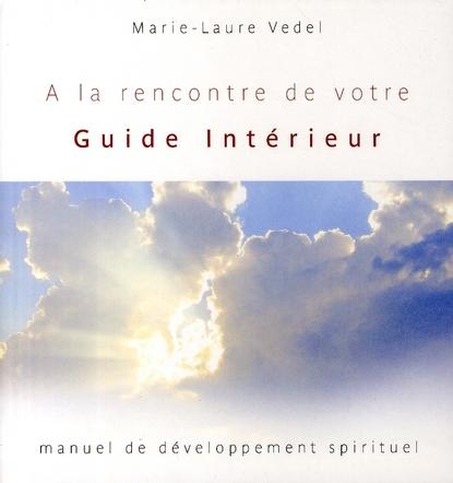 à la rencontre de votre guide intérieur ; manuel de développement spirituel