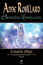 Les Chevaliers d'Émeraude 06 : Le journal d'Onyx  - Anne Robillard