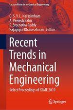 Recent Trends in Mechanical Engineering  - S. Sreenatha Reddy - A. Veeresh Babu - G. S. V. L. Narasimham - Rajagopal Dhanasekaran