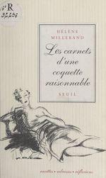 Les carnets d'une coquette raisonnable  - Helene Millerand - Hélène Millerand