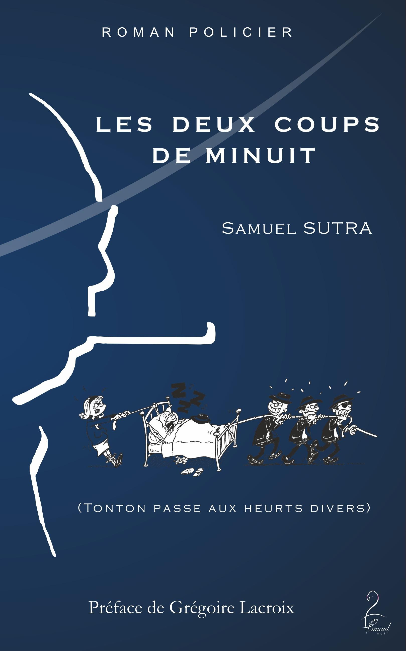 Les deux coups de Minuit - (Tonton passe aux heurts divers)  - Samuel Sutra
