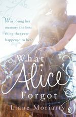 Vente Livre Numérique : What Alice Forgot  - Liane Moriarty