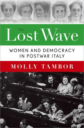 The Lost Wave: Women and Democracy in Postwar Italy
