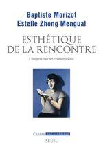 Esthétique de la rencontre  - Baptiste Morizot - Estelle Zhong mengual