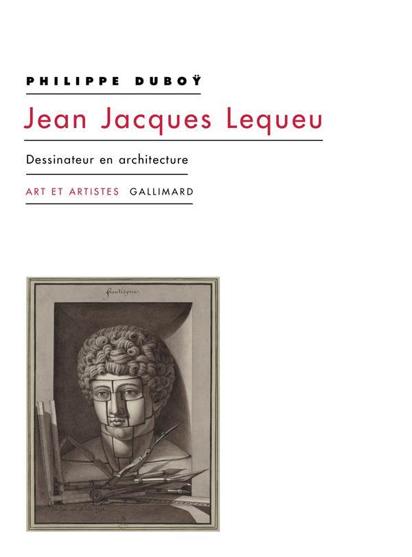 Jean-Jacques Lequeu ; dessinateur en architecture