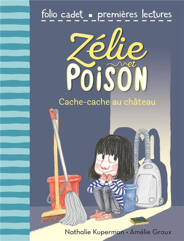 Zélie et Poison T.7 ; cache-cache au château