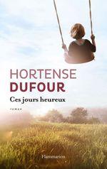 Vente EBooks : Ces jours heureux  - Hortense Dufour