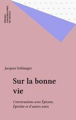 Sur la bonne vie  - Jacques Schlanger