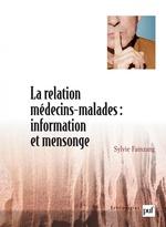 La relation médecins-malades : information et mensonge  - Sylvie Fainzang - Sylvie Fainzang
