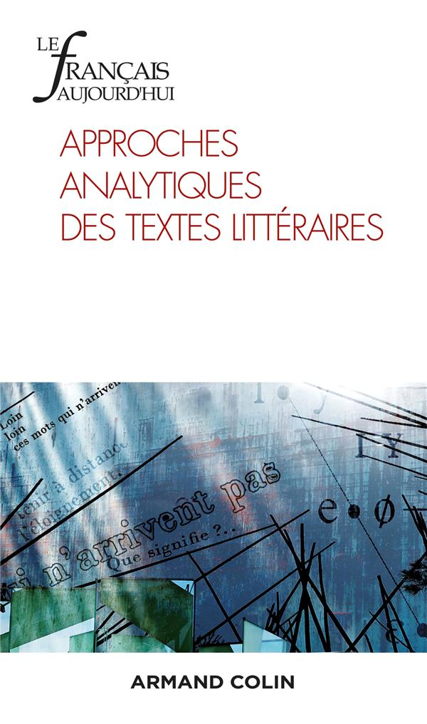 Revue le francais d'aujourd'hui n.210 ; 3/2020 ; approches analytiques des textes litteraires