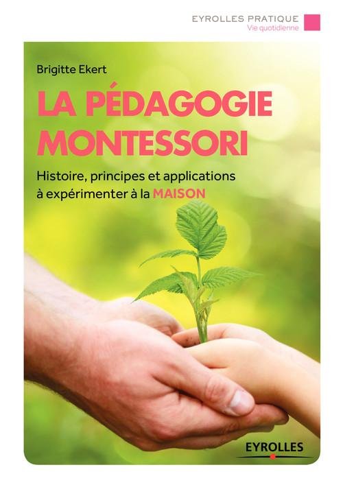 La pédagogie Montessori  - Brigitte Ekert