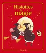 Vente Livre Numérique : Histoires de magie  - Anne Gravier - Eleonore CANNONE - Charlotte Grossetête - Juliette Saumande - Emmanuelle Lepetit