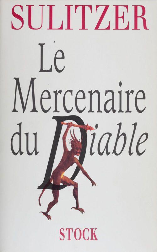 Le Mercenaire du diable  - Paul-Loup Sulitzer