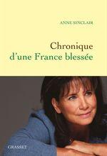 Chronique d'une France blessée  - Anne Sinclair