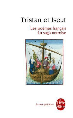 Tristan et Iseut ; les poèmes français ; la saga norroise