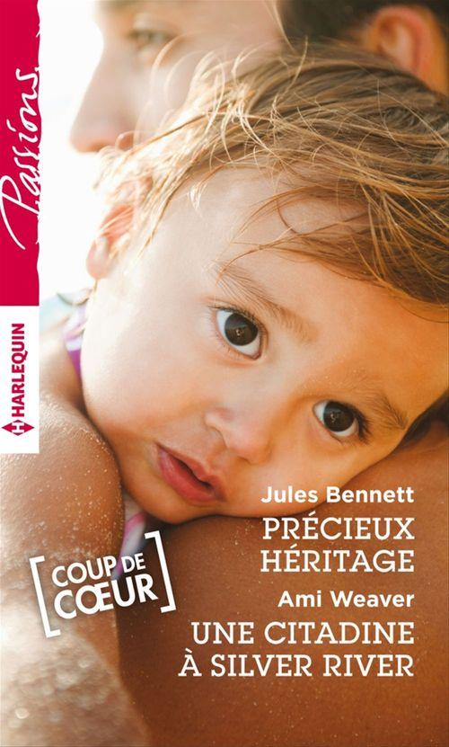 Vente Livre Numérique : Précieux héritage - Une citadine à Silver River  - Jules Bennett  - Ami Weaver