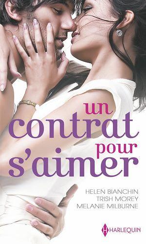 Vente EBooks : Un contrat pour s'aimer  - Trish Morey  - Melanie Milburne  - Helen Bianchin