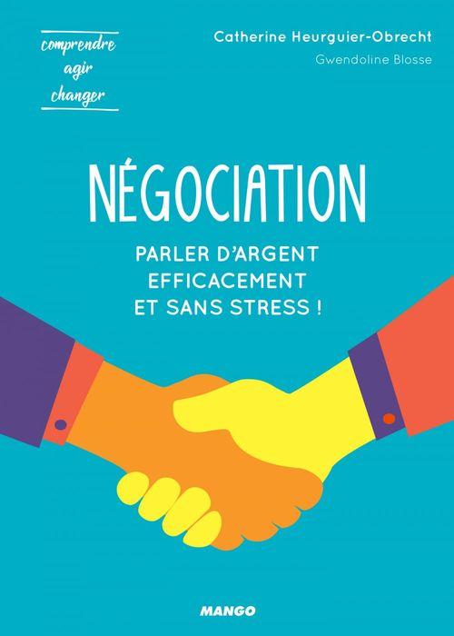 négociation ; pour parler d'argent efficacement et sans stress !