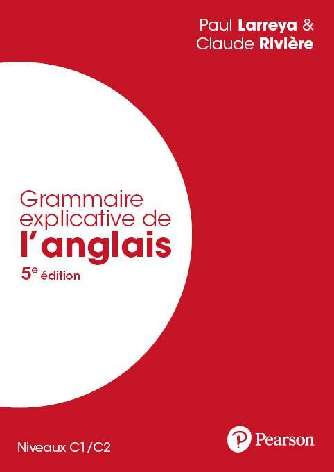 Grammaire explicative de l'anglais (5e édition)