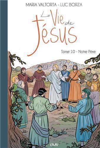 La vie de Jésus T.10 ; notre Père