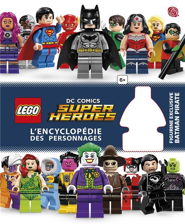 Lego DC comics - super heroes ; l'encyclopédie des personnages