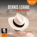 Vente AudioBook : Ce monde disparu  - Dennis Lehane