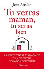 Vente Livre Numérique : Tu verras maman, tu seras bien  - Jean Arcelin