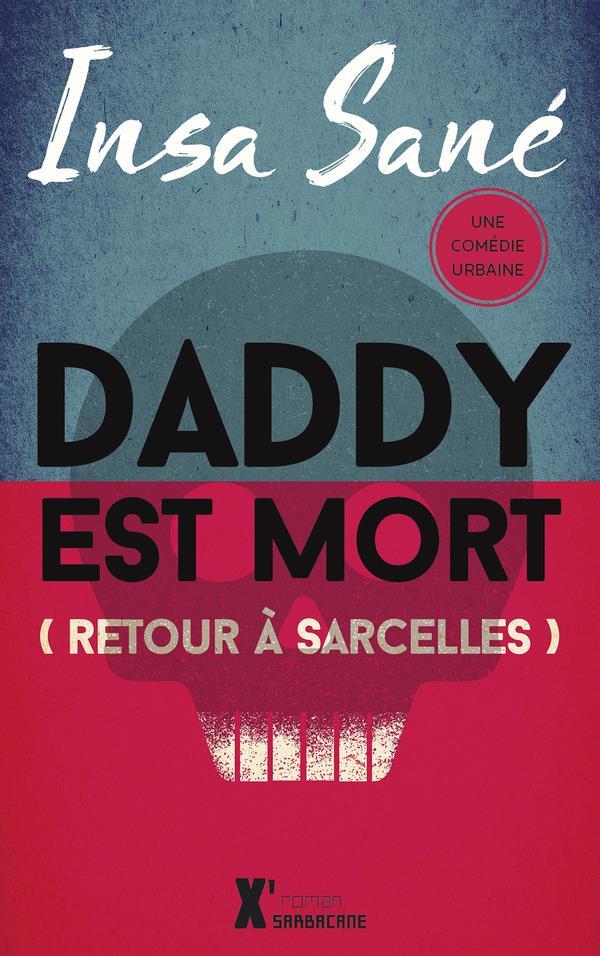 Daddy est mort (retour à Sarcelles)
